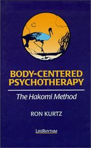 Cover of: Body-Centered Psychotherapy: The Hakomi Method | Ron Kurtz