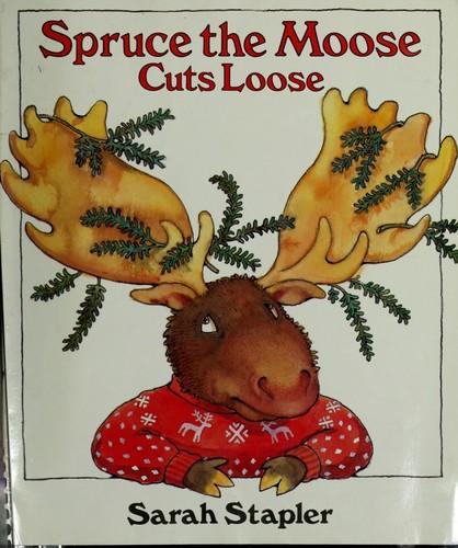Spruce The Moose Cuts Loose