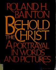 Cover of: Behold the Christ by Roland H. Bainton