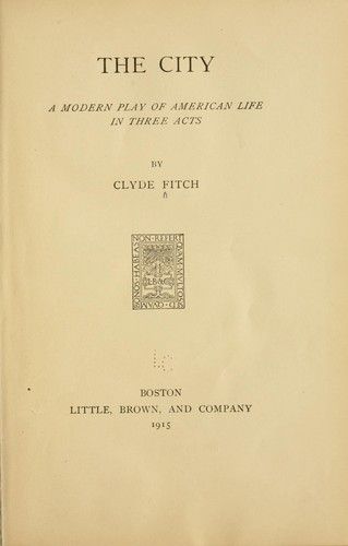 The city by Clyde Fitch