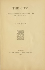 Cover of: The city | Clyde Fitch