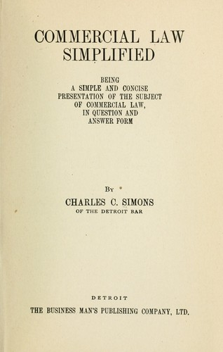 Commercial law simplified by Simons, Charles C.