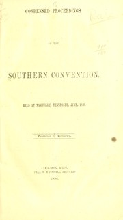 Cover of: Condensed proceedings of the Southern convention | Southern convention. Nashville, 1850.
