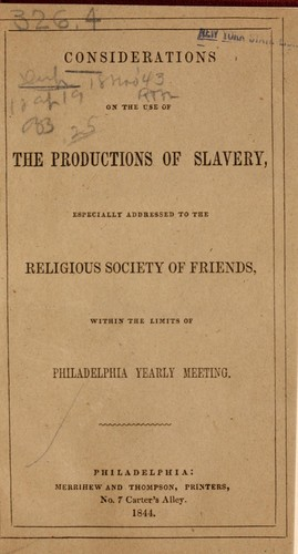 Considerations on the use of the productions of slavery by Samuel Rhoads