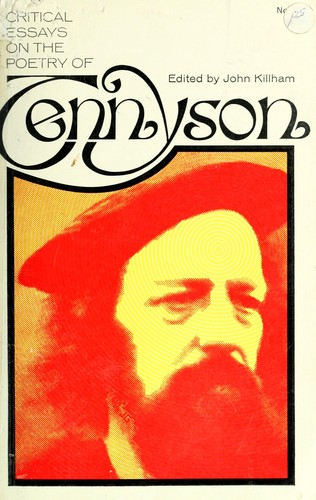 john killham critical essays on the poetry of tennyson Killham, john, ed critical essays on the poetry of tennyson london: routledge & kegan paul, 1960 kincaid, james r tennyson's major poems: the comic and ironic patterns.