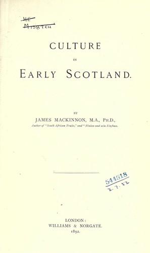 Culture in early Scotland by Mackinnon, James