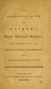 Cover of: The description and use of Nairne's patent electrical machine by Edward Nairne