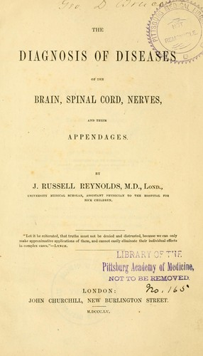 The diagnosis of diseases of the brain, spinal cord, nerves, and their appendages by Reynolds, J. Russell Sir