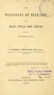 Cover of: The diagnosis of diseases of the brain, spinal cord, nerves, and their appendages | Reynolds, J. Russell Sir