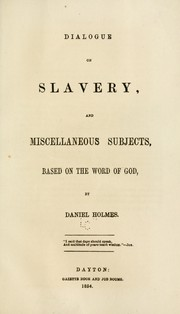 Cover of: Dialogue on slavery | Daniel Holmes