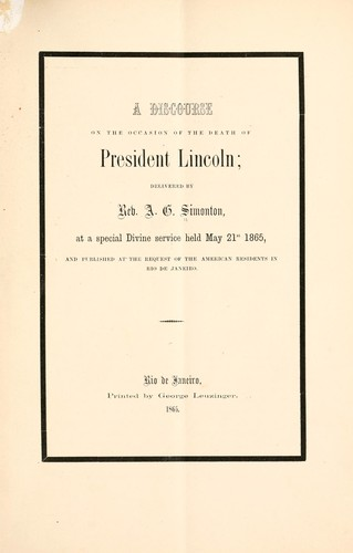 A discourse on the occasion of the death of President Lincoln by A. G. Simonton