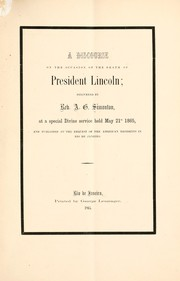 Cover of: A discourse on the occasion of the death of President Lincoln | A. G. Simonton