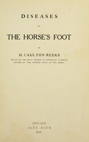 Cover of: Diseases of the horse's foot | H. Caulton Reeks