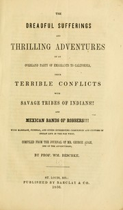 Cover of: The dreadful sufferings and thrilling adventures of an overland party of emigrants to California by William Beschke