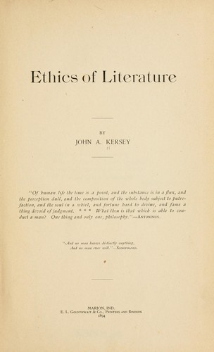 Ethics of literature by John A. Kersey