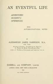 Cover of: An eventful life | Harrison, Alex. J.
