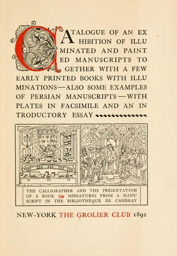 Catalogue of an exhibition of illuminated and painted manuscripts by Grolier Club