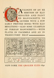 Cover of: Catalogue of an exhibition of illuminated and painted manuscripts | Grolier Club