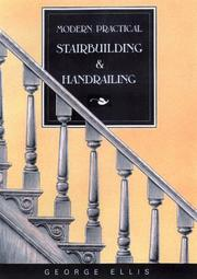 Cover of: Modern practical stairbuilding and handrailing by Ellis, George