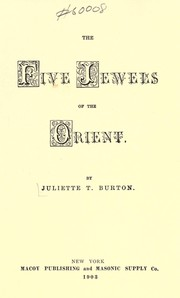 Cover of: The five jewels of the orient by Juliette T. Burton