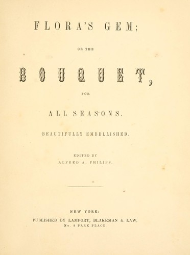 Flora's gem; or, The bouquet, for all seasons by Alfred A. Philips