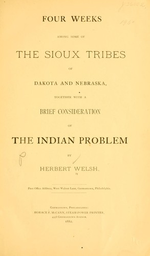 Four weeks among some of the Sioux tribes of Dakota and Nebraska by Welsh, Herbert