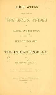 Cover of: Four weeks among some of the Sioux tribes of Dakota and Nebraska | Welsh, Herbert