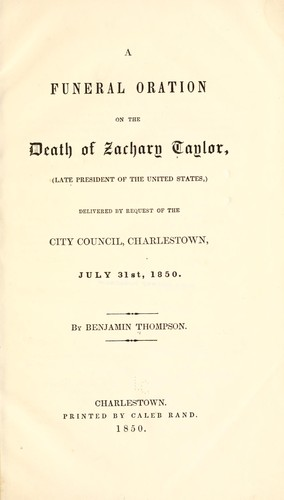 A funeral oration on the death of Zachary Taylor by Thompson, Benjamin