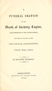 Cover of: A funeral oration on the death of Zachary Taylor by Thompson, Benjamin
