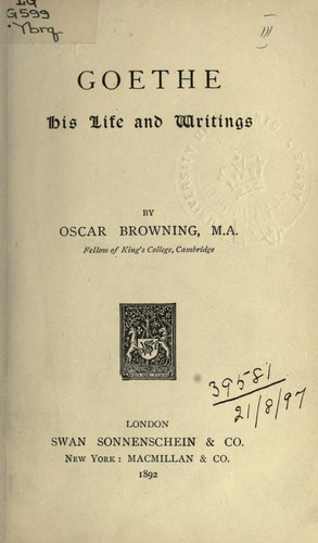 Goethe, his life and writings by Oscar Browning