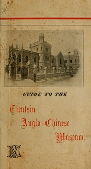 Cover of: Guide to the Tientsin Anglo-Chinese Museum | Tientsin Anglo-Chinese Museum