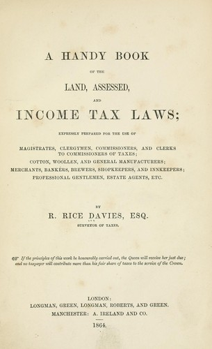 A handy book of the land, assessed, and income tax laws by R. Rice Davies