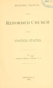 Cover of: Historic manual of the Reformed Church in the United States | J.H Dubbs