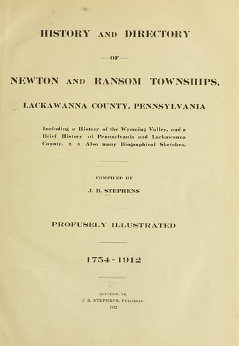 History and directory of Newton and Ransom townships, Lackawanna County, Pennsylvania by J. Benjamin Stephens