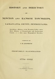 Cover of: History and directory of Newton and Ransom townships, Lackawanna County, Pennsylvania | J. Benjamin Stephens
