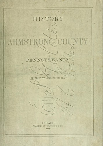 History of Armstrong County, Pennsylvania by Robert Walter Smith