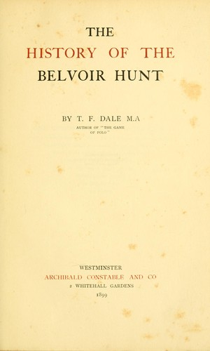 The history of the Belvoir hunt by T. F. Dale