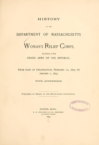 History of the Department of Massachusetts, Woman's relief corps by Woman's relief corps. Dept. of Massachusetts.