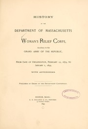 Cover of: History of the Department of Massachusetts, Woman's relief corps | Woman's relief corps. Dept. of Massachusetts.
