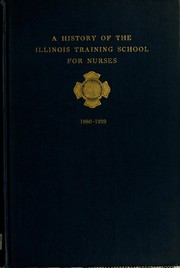 Cover of: A history of the Illinois training school for nurses, 1880-1929 | Schryver, Grace (Fay) Mrs.