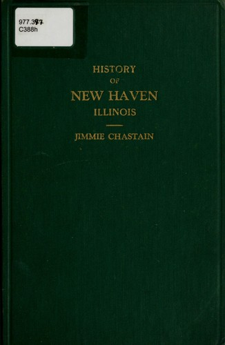 History of New Haven, Illinois by Jimmie Chastain