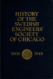 Cover of: A history of the Swedish Engineers' Society of Chicago, 1908-1948 by Swedish Engineers' Society of Chicago.