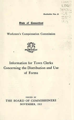 Information for town clerks concerning the distribution and use of forms by Connecticut. Workmen's Compensation Commission