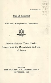 Cover of: Information for town clerks concerning the distribution and use of forms | Connecticut. Workmen's Compensation Commission