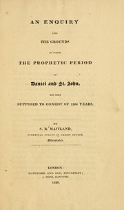 Cover of: An inquiry into the grounds on which the prophetic period of Daniel and St. John, has been supposed to consist of 1260 years | Samuel Roffey Maitland