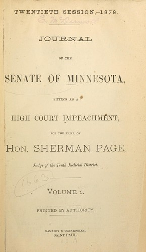 Journal of the Senate of Minnesota, sitting as a high court [of] impeachment, for the trial of Hon. Sherman Page, judge of the Tenth Judicial District by Sherman Page