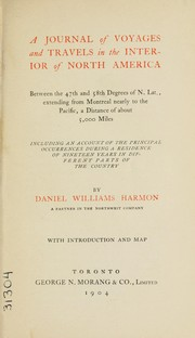 Cover of: A journal of voyages and travels in the interior of North America | Daniel Williams Harmon