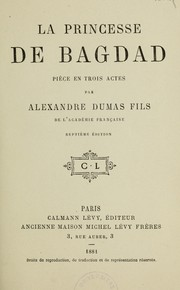 Cover of: La Princesse de Bagdad by Alexandre Dumas (fils)