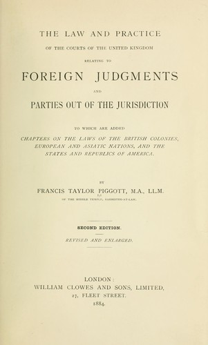 The law and practice of the courts of the United Kingdom by Francis Taylor Piggot