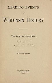 Cover of: Leading events of Wisconsin history | Legler, Henry Eduard